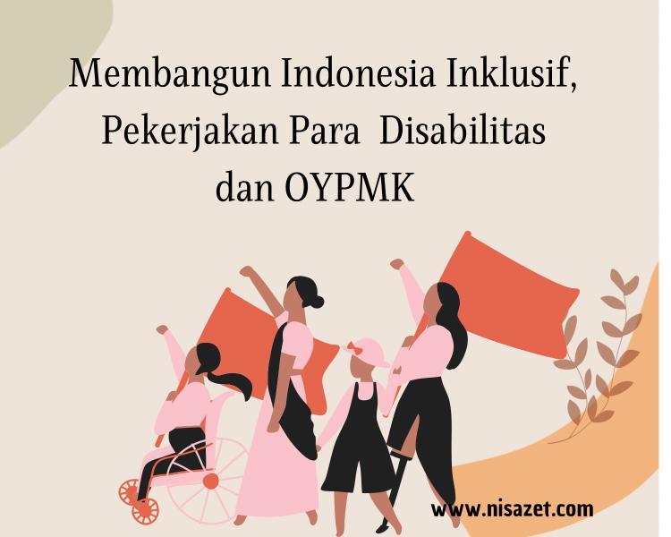 indpnesia inklusif untuk para disabilitas dan OYPMK