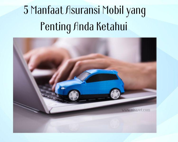 manfaat asuransi mobil penting untuk kita